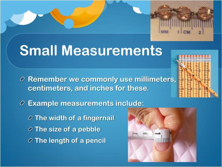 Small Measurements