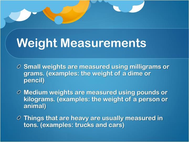 Weight Measurements