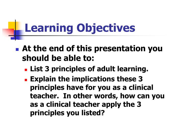 essay on the principles of adult learning How to use adult learning principles in your practice the next time you are teaching a colleague, peer or adult family member new information, think about the theoretical principles.