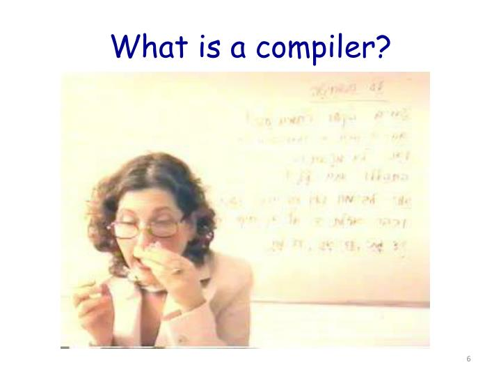 What is a compiler?