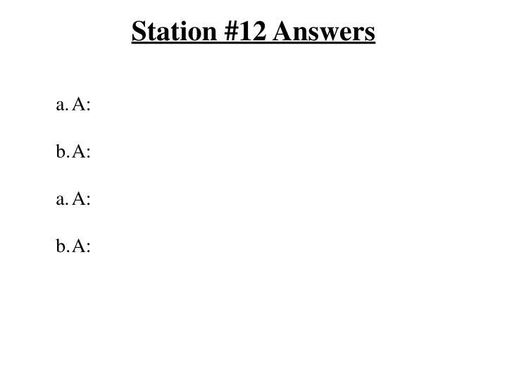Station #12 Answers