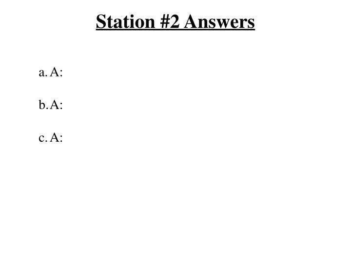 Station #2 Answers