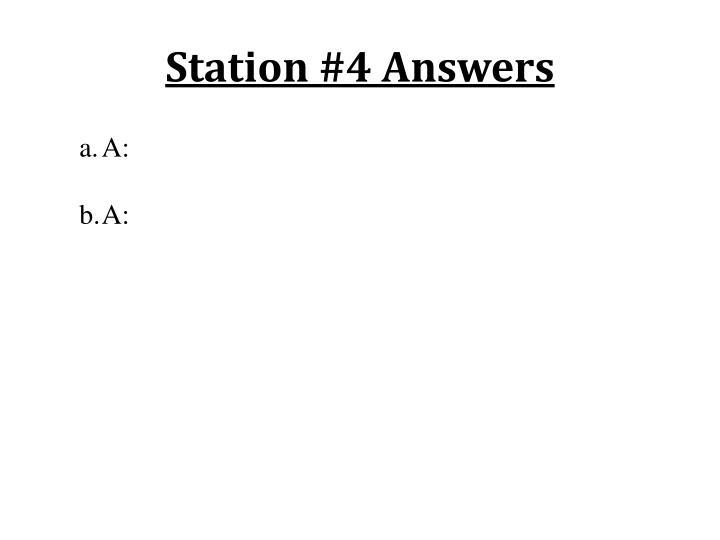 Station #4 Answers