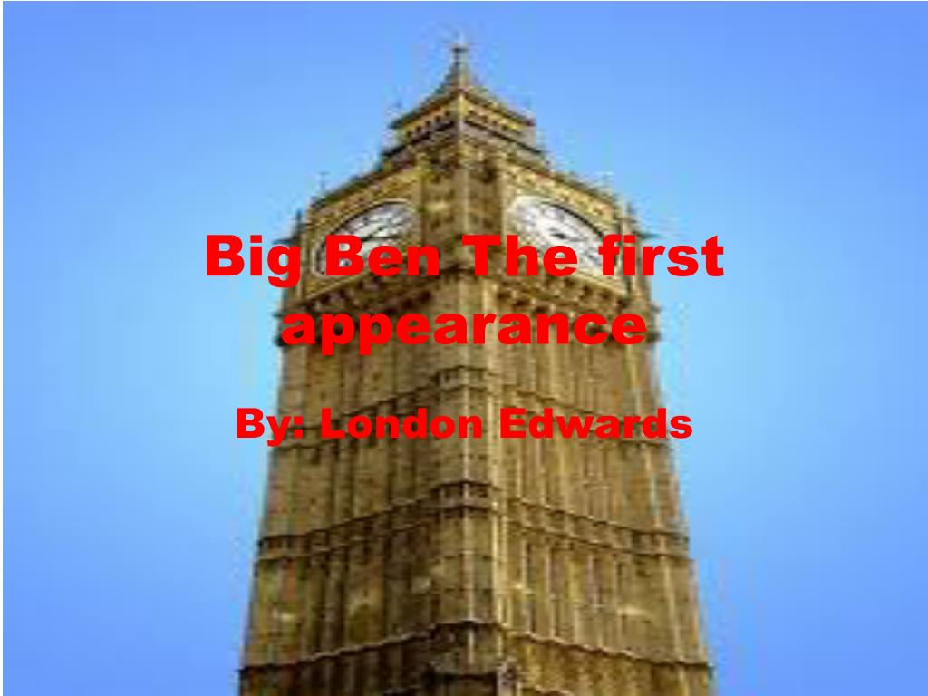 Ppt Big Ben The First Appearance Powerpoint Presentation Id 2430051