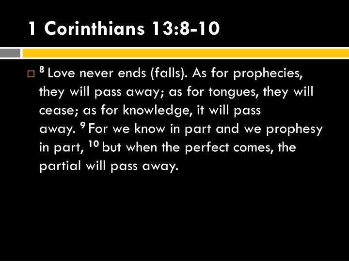 1 Corinthians 13:8-10