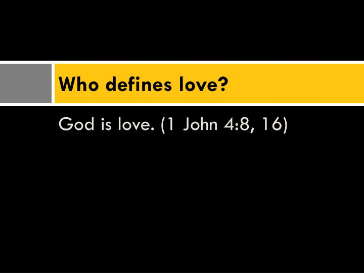 Who defines love?