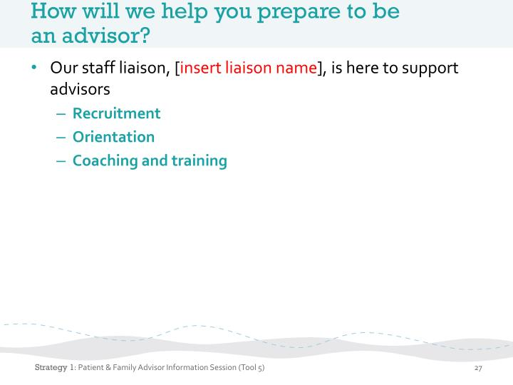 How will we help you prepare to be