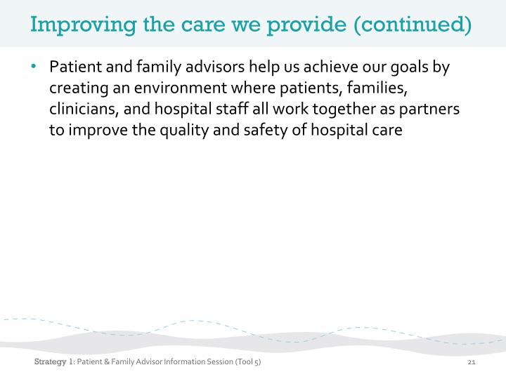 Improving the care we provide (continued)