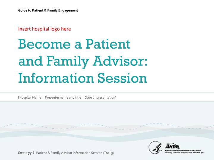 Insert hospital logo here become a patient and family advisor information session