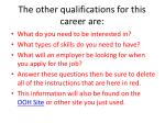 the other qualifications for this career are