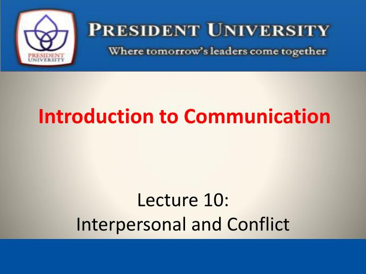 lecture 10 interpersonal and conflict n.