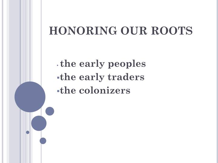 honoring our roots n.