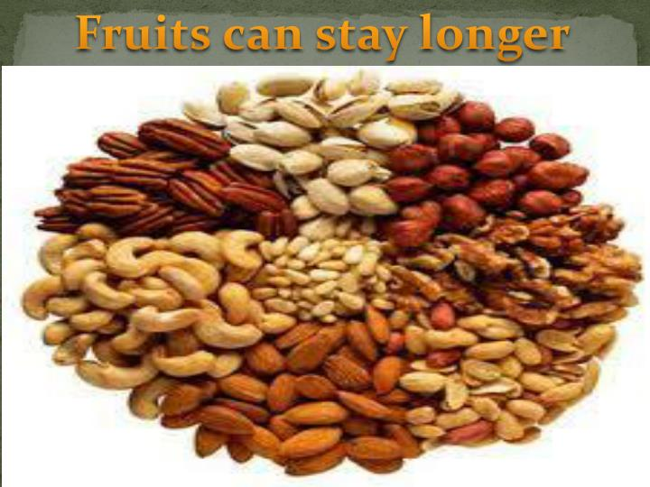 Fruits can stay longer