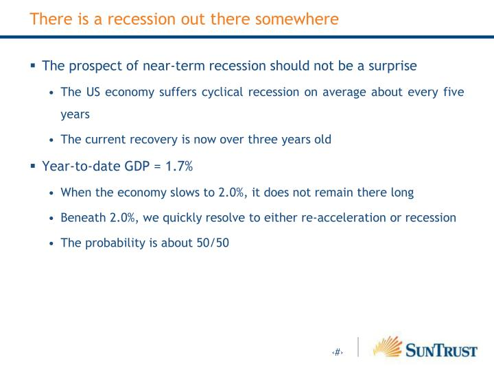 There is a recession out there somewhere