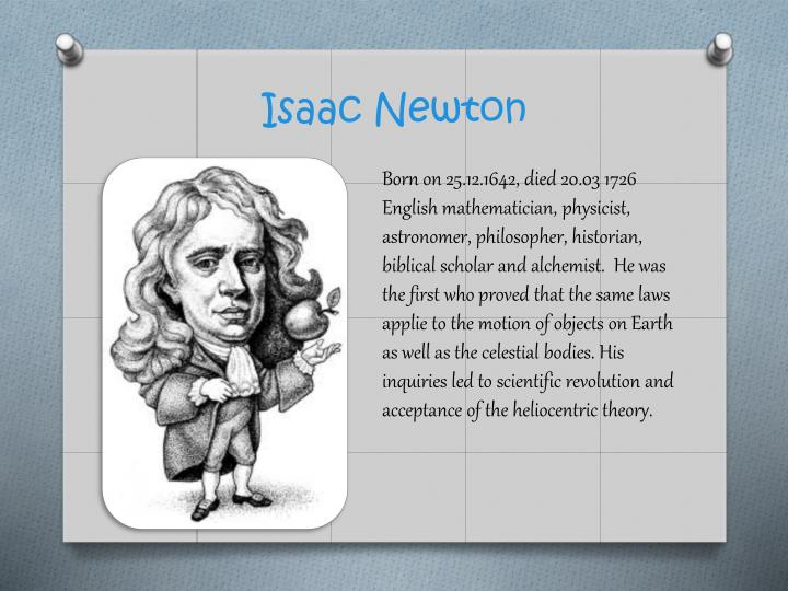 an introduction to the life and work of isaac newton The following tabular summary of newton's life and work does not pretend to be a comprehensive biography it simply offers a quick and easy reference guide to the principal milestones in newton's personal and professional development, and correlates them with contemporary events and publications that influenced him.