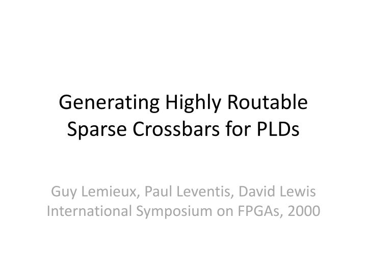 Generating highly routable sparse crossbars for plds