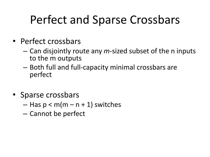 Perfect and Sparse Crossbars