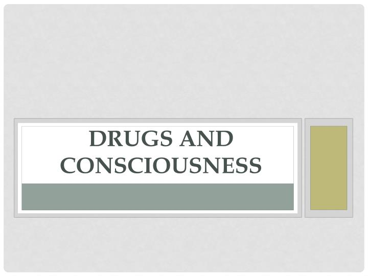 drugs and consciousness n.