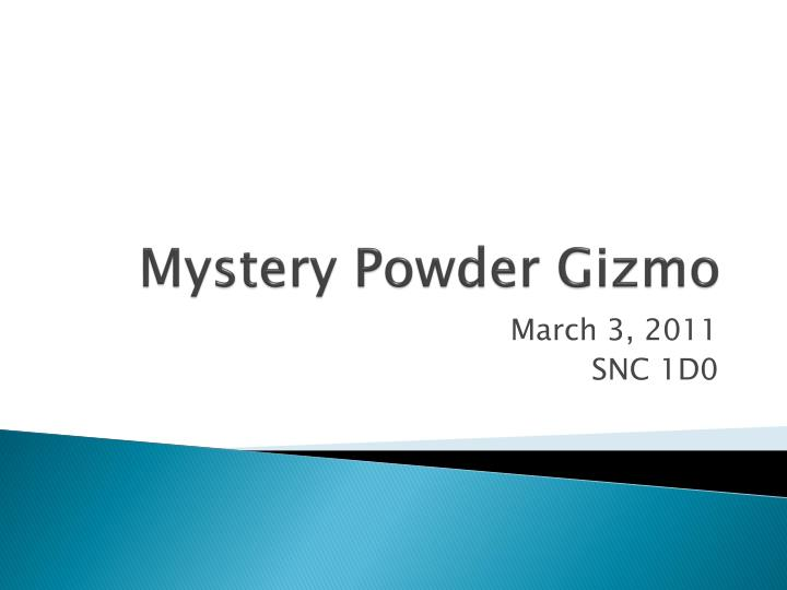 mystery powder gizmo n.