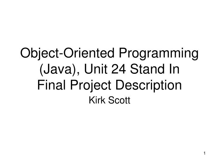 object oriented programming java unit 24 stand in final project description n.
