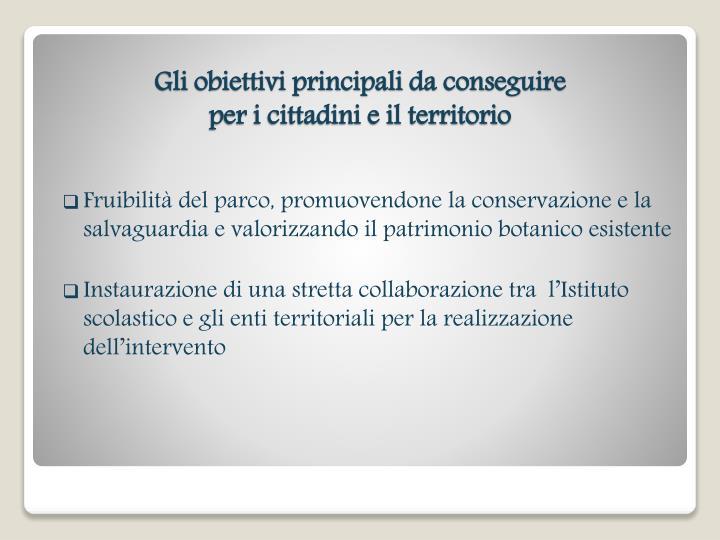 Gli obiettivi principali da conseguire per i cittadini e il territorio