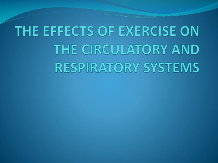 the effects of exercise on the circulatory and respiratory systems n.