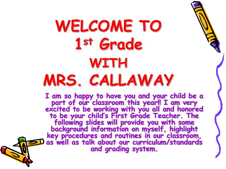 welcome to 1 st grade with mrs callaway n.