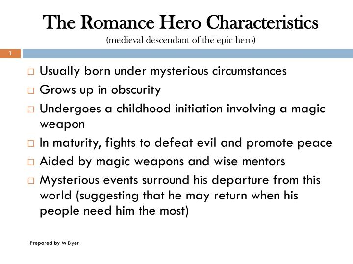 the romance hero characteristics medieval descendant of the epic hero n.