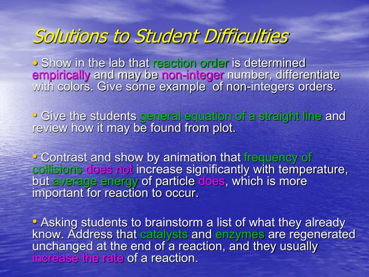 Solutions to Student Difficulties