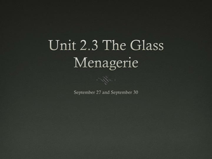 unit 2 3 the glass menagerie n.