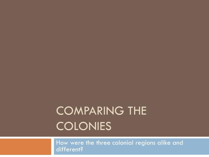 comparing the colonies n.