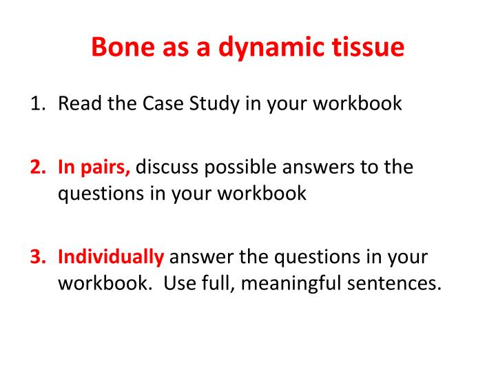 Bone as a dynamic tissue
