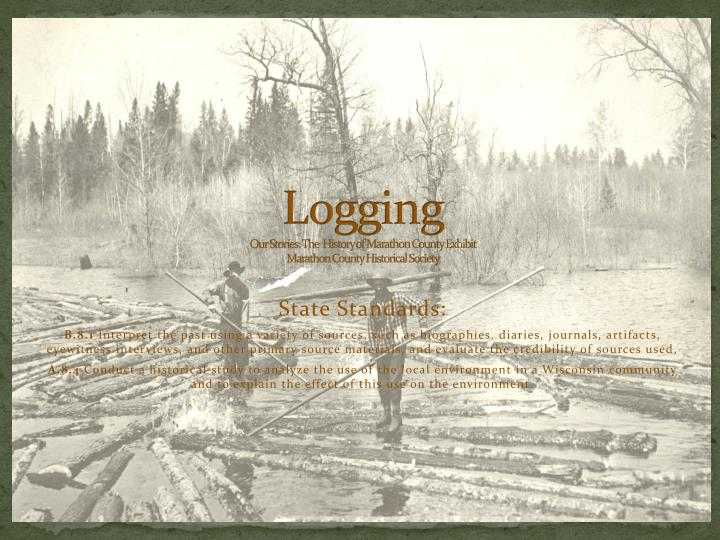 logging our stories t h e history of marathon county exhibit marathon county historical society n.