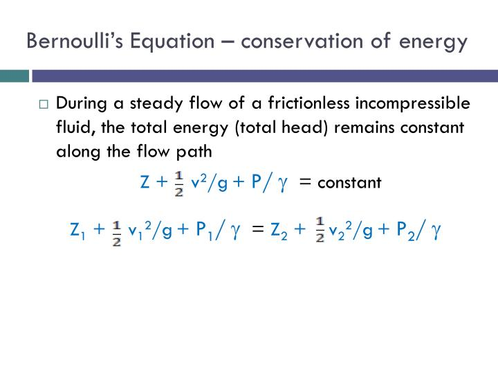 Bernoulli's Equation – conservation of energy