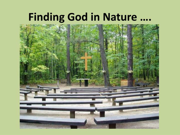 Finding God in Nature ….