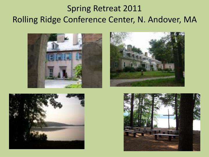 Spring Retreat 2011