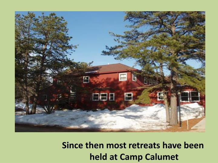 Since then most retreats have been