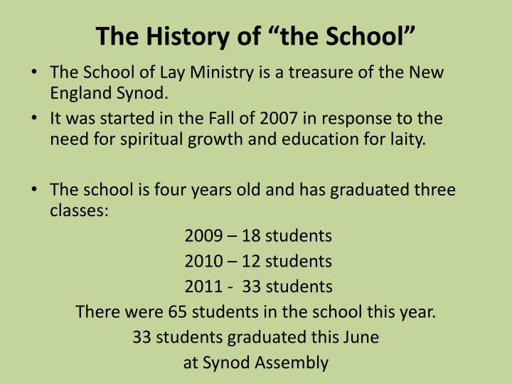 The history of the school