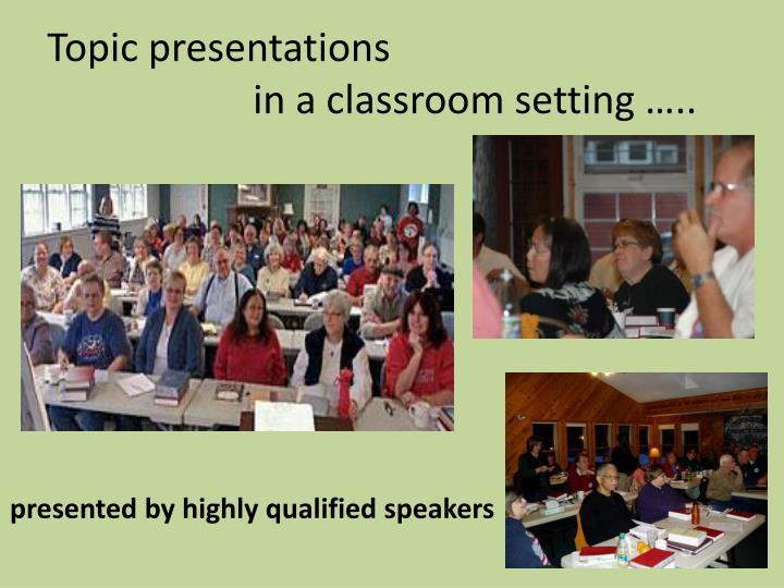 Topic presentations