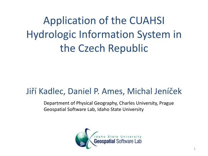 application of the cuahsi hydrologic information system in the czech republic n.