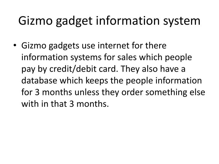 Gizmo gadget information syste