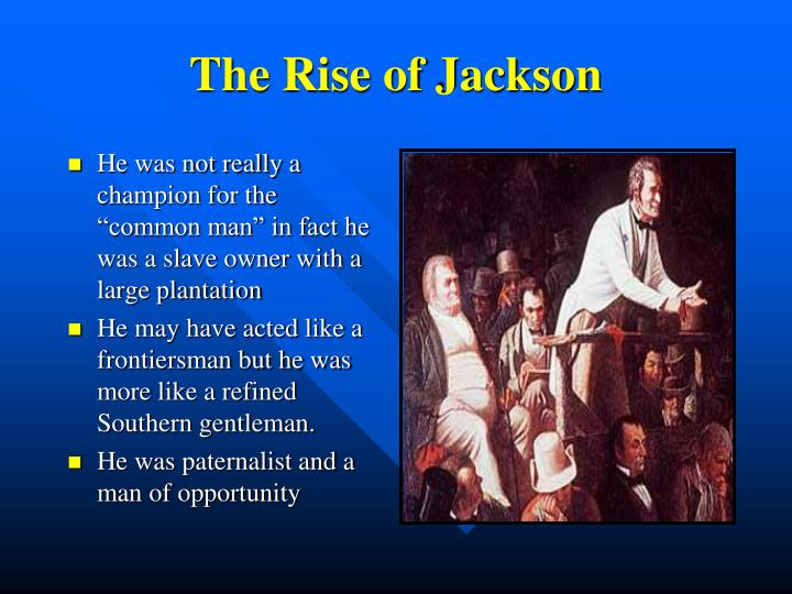 chapter 13 the rise of jacksonian Putting things in order __2__ south carolina threatens nullification of federal law and backs down in the face of andrew jackson's military threat __1__ strange 4-way election puts and icy new englander in office amid charges of a corrupt bargain.