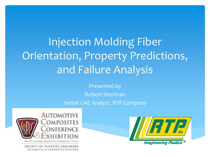 injection molding fiber orientation property predictions and failure analysis n.