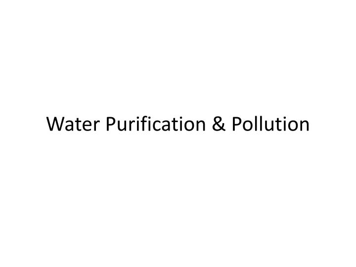 water purification pollution n.