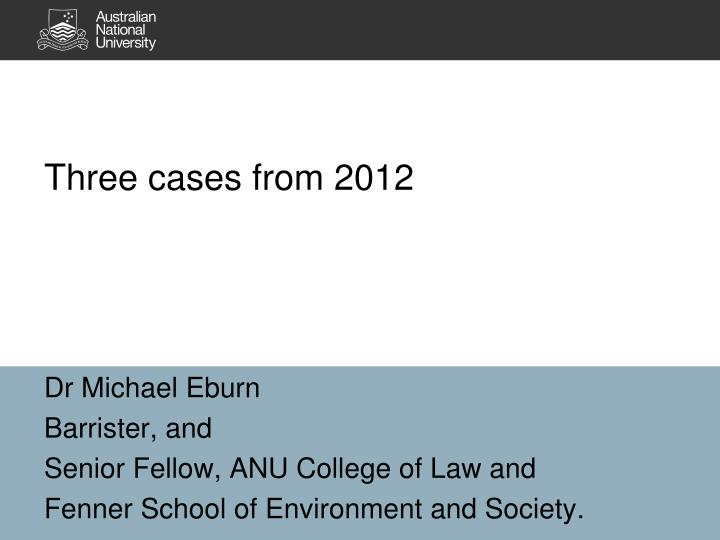 three cases from 2012 n.