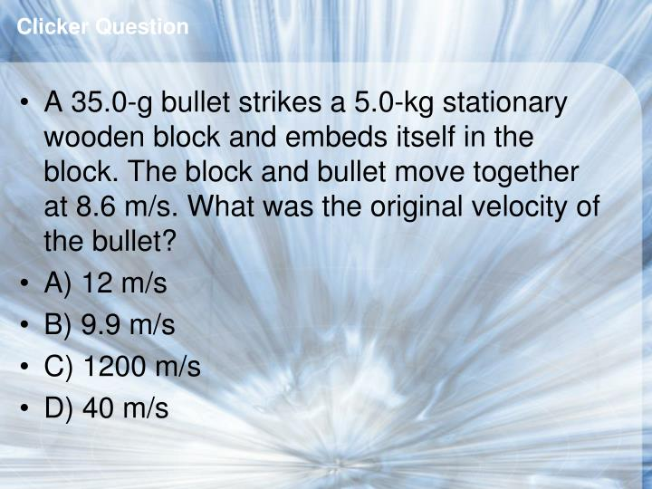 Clicker Question