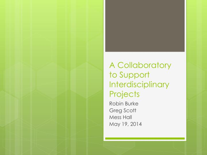 a collaboratory to support interdisciplinary projects n.