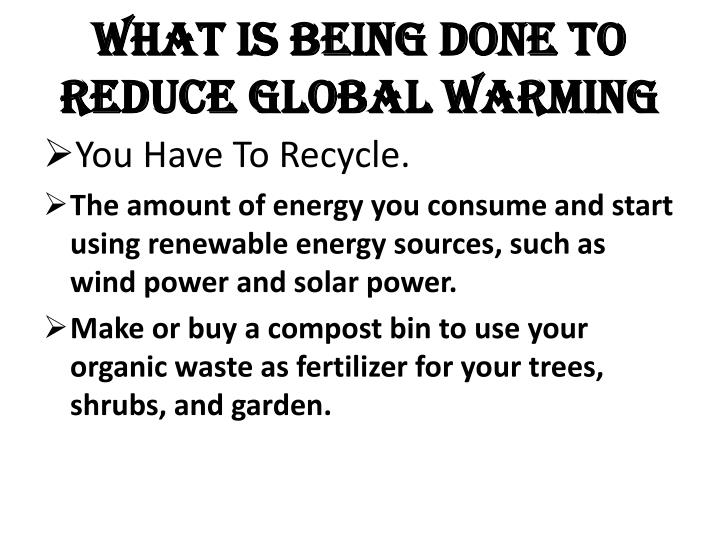 What Is Being Done To Reduce Global Warming
