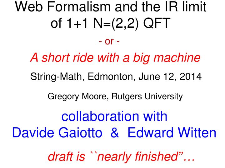 web formalism and the ir limit of 1 1 n 2 2 qft n.