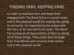 finding fans keeping fans